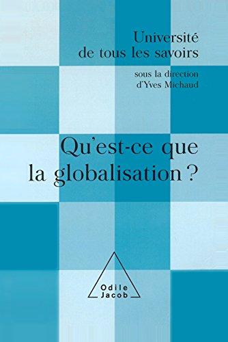 Qu'est-ce que la globalisation ?: (Volume 12) (Université de tous les savoirs) par Yves Michaud