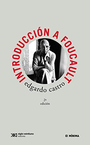 Introducción a Foucault (Mínima) por Edgardo Castro