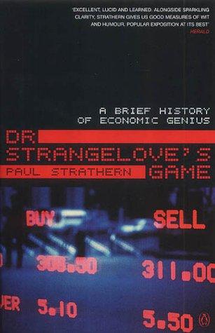 Dr. Strangelove's Game: A Brief History of Economic Genius