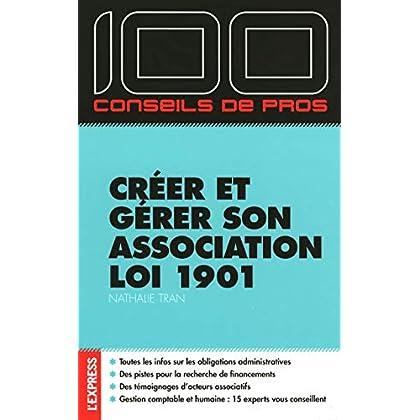 100 conseils de pros Créer et gérer son association loi 1901
