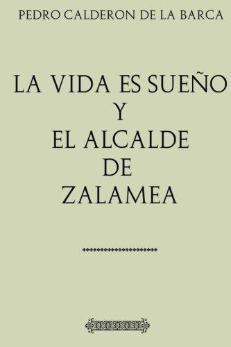 Antología Pedro Calderón de la Barca: La vida es sueño, El alcalde de Zalamea: Comentada y revisada. por Pedro Calderón Calderón de la Barca