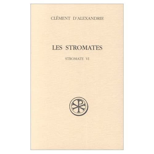 Les Stromates. Stromate VI