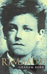 Rimbaud: A Biography by Graham Robb (2000-07-30)