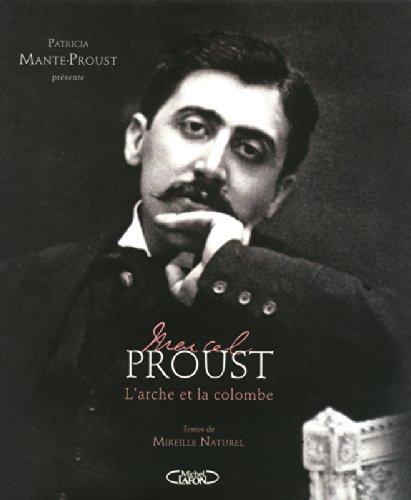 Marcel Proust. L'arche et la colombe