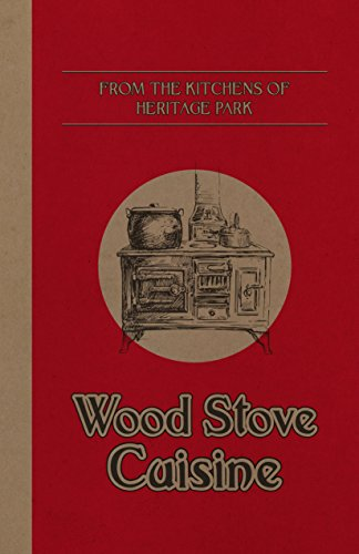 From the Kitchens of Heritage Park: Wood Stove Cuisine (English Edition) -
