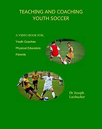 Teaching and Coaching Youth Soccer: A Video book eBook