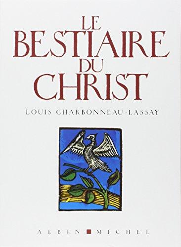 Le Bestiaire du Christ par Abbé Louis Charbonneau-Lassay