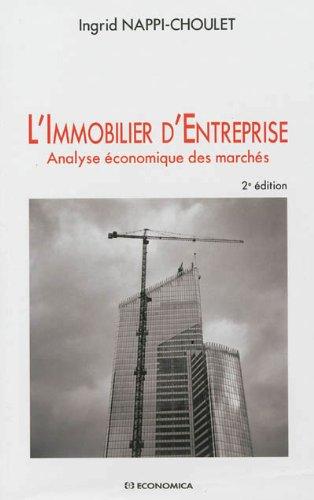 Immobilier d'Entreprise (L') - Analyse économique des marchés