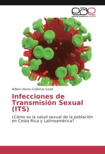 Descargar Libro Infecciones de Transmisión Sexual (ITS): ¿Cómo es la salud sexual de la población en Costa Rica y Latinoamérica? de William Alonso Gutiérrez Sandí