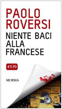 Paolo Roversi: »Niente baci alla francese« auf Bücher Rezensionen