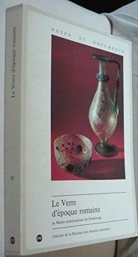 Le verre d'époque romaine au Musée archéologique de Strasbourg par Musée archéologique de Strasbourg