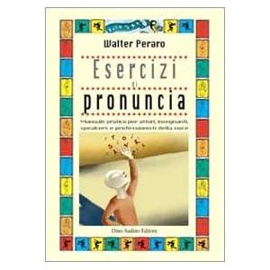 Esercizi di pronuncia. Manuale pratico per attori,