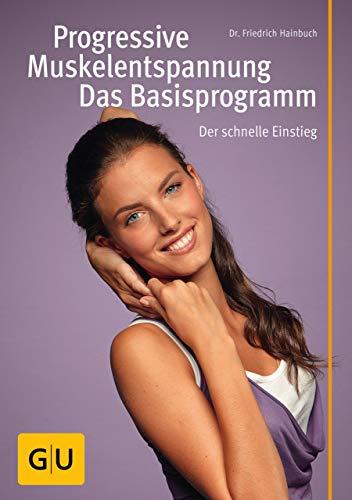 Progressive Muskelentspannung - das Basisprogramm (GU Multimedia Körper, Geist & Seele)