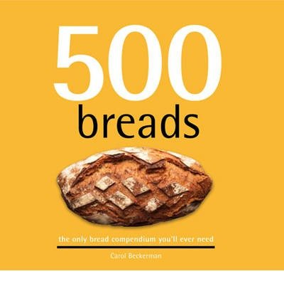 [(500 Breads)] [ By (author) Carol Beckerman ] [March, 2014]