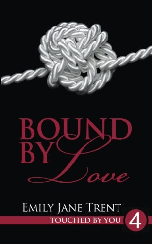 Bound By Love: Volume 4 (Touched By You)