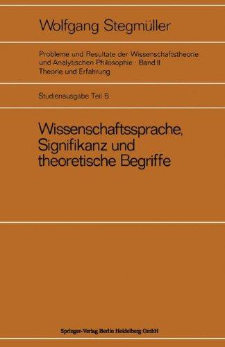 Wissenschaftssprache, Signifikanz und theoretische Begriffe (Probleme und Resultate der Wissenschaftstheorie und Analytischen Philosophie)