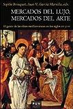 Mercados De Lujo, Mercados Del Arte (Història)