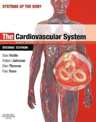 The Cardiovascular System: Systems of the Body Series, 2e by Alan Noble BSc PhD (2010-04-01)