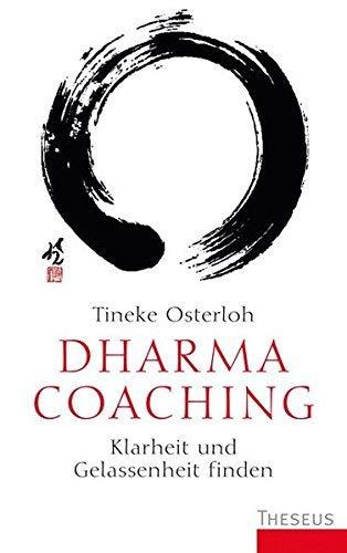 Dharma Coaching: Klarheit und Gelassenheit finden by Tineke Osterloh(2013-09-15)