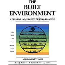 The Built Environment: Creative Inquiry Into Design and Planning