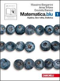 Matematica.blu. Algebra. Geometria. Statistica. Per le Scuole superiori. Con espansione online: 1