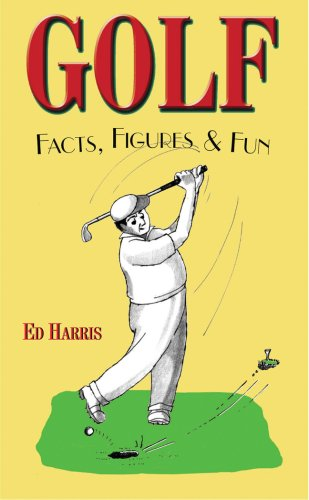 Golf: Facts, Figures and Fun (Facts, Figures & Fun) por Ed Harris