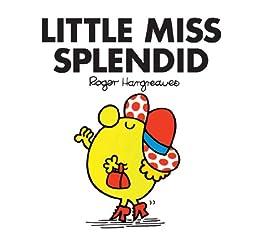 Little Miss Splendid (Mr. Men and Little Miss Book 11) by [Hargreaves, Roger]