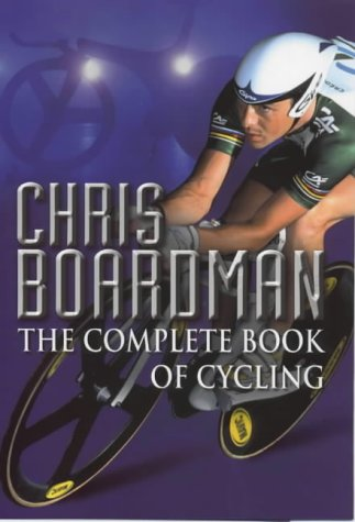 Chris Boardman's Complete Book Of Cycling