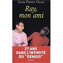 Ray, mon ami