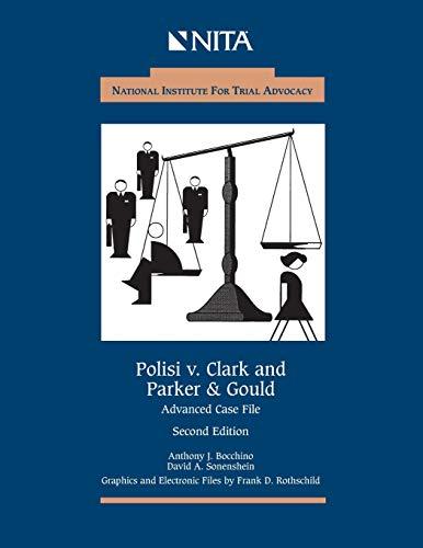 Polisi V. Clark and Parker & Gould: Advanced Case File (Nita) - Advocacy Nita Trial