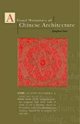 A Visual Dictionary of Chinese Architecture