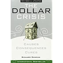 The Dollar Crisis, Causes, Consequence, Cures Revised and Updated edition