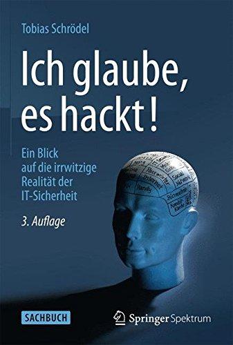 Ich-glaube-es-hackt-Ein-Blick-auf-die-irrwitzige-Realitt-der-IT-Sicherheit