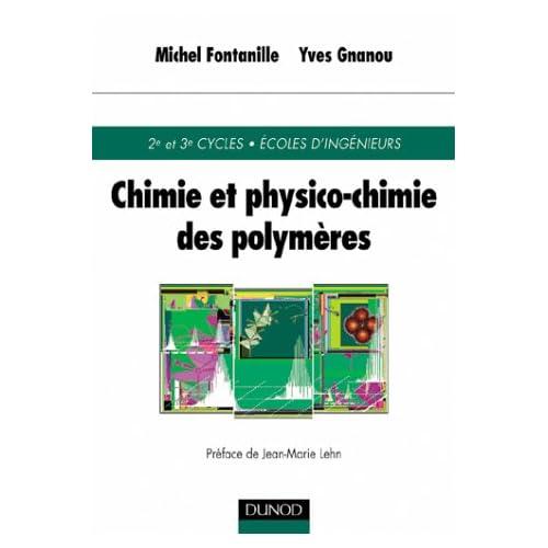 Chimie et physico-chimie des polymères : Cours et exercices corrigés