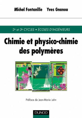 Chimie et physico-chimie des polymères ...