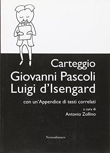 Carteggio Giovanni Pascoli-Luigi d'Isengard