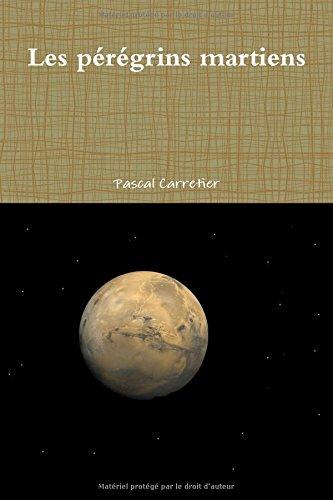 Les pérégrins martiens par Pascal Carretier