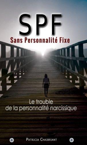 SPF Sans Personnalité Fixe: Le prédateur du trouble de la personnalité narcissique