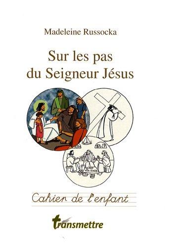 Cahier de l'enfant - Sur les pas du Seigneur Jésus