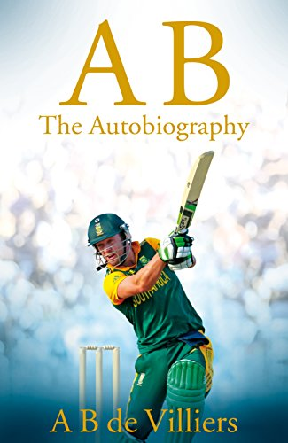 AB de Villiers - The Autobiography by [Villiers, A B de]