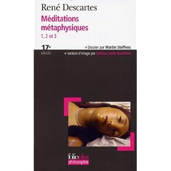 Méditations métaphysiques 1, 2 et 3