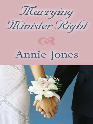 Marrying Minister Right (Thorndike Christian Fiction) by Annie Jones (2010-03-03)