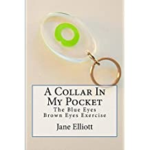 A Collar In My Pocket: The Blue Eyes Brown Eyes Exercise (English Edition)