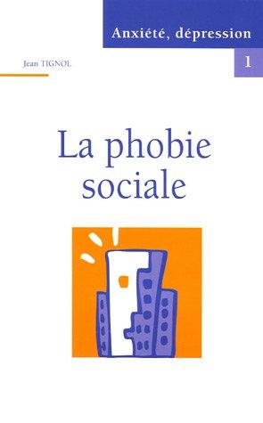 La phobie sociale par Jean Tignol
