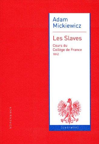 Les Slaves : Cours du Collège de France (1842) par Adam Mickiewicz