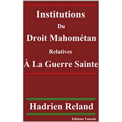 Institutions du droit mahométan relatives à la guerre sainte.