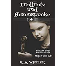 Trollrotz und Hexenspucke I + II: Sammelband