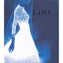 I Do...: 100 Years of Wedding Fashion by Caroline Cox (2002-03-04)