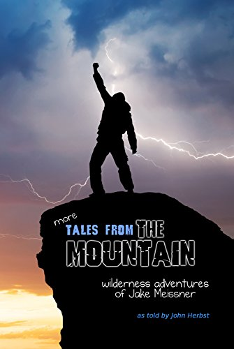 more Tales from the Mountain: Wilderness Adventures of Jake Meissner book cover
