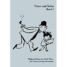 Vater und Sohn Band 2: Bildgeschichten von Erich Ohser mit Versen von Inge Rosemann